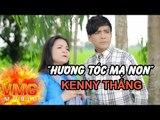 Hương Tóc Mạ Non - KENNY THẮNG [Official MV]