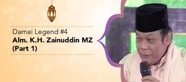 Damai Legend #4 - Alm. KH Zainuddin MZ (Part 1)
