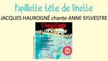 Jacques Haurogné chante Anne Sylvestre - Papillotte tête de linotte - chanson pour enfants