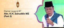 Damai Legend #7 - Alm. KH Zainuddin MZ (Part 2)