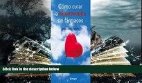 PDF  Como Curar la Hipertension sin Farmacos (Salud Natural) (Spanish Edition) Rba Pre Order
