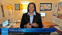 Tribeca Smiles New York         Amazing         Five Star Review by Alain M.