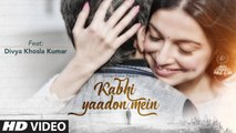 Kabhi Yaadon Mein HD Video Song Divya Khosla Kumar 2017 Arijit Singh Palak Muchhal | New Hindi Songs
