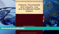 READ book Patients, Psychiatrists and Lawyers: Law and the Mental Health System Raymond L. Spring