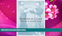 FREE [PDF] DOWNLOAD Authors in Court: Scenes from the Theater of Copyright Mark Rose For Kindle