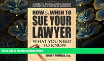 READ book How   When to Sue Your Lawyer: What You Need to Know Robert W. Schachner Full Book