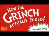 How the Grinch Actually Ended: a PARODY by UCB's Sneak Thief