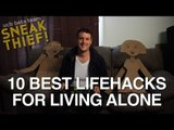10 Best Lifehacks for Living Alone: a SKETCH by UCB's Sneak Thief