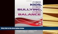 PDF [FREE] DOWNLOAD  Cyber Kids, Cyber Bullying, Cyber Balance BOOK ONLINE