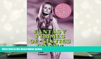 PDF Fantasy Femmes of 60 s Cinema: Interviews with 20 Actresses from Biker, Beach, and Elvis