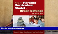 PDF [DOWNLOAD] Using the Parallel Curriculum Model in Urban Settings, Grades K-8  BOOK ONLINE