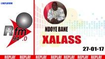 REPLAY AUDIO - XALASS - Pr : NDOYE BANE et DJ BOUB'S - 27 Janvier 2017