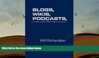 PDF [DOWNLOAD] Blogs, Wikis, Podcasts, and Other Powerful Web Tools for Classrooms [DOWNLOAD]