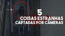 5 coisas assustadoras capturadas por cameras