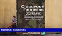 PDF [FREE] DOWNLOAD  Classroom Robotics: Case Stories of 21st Century Instruction for Millenial