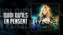 Aynine - QUOI QU'ILS EN PENSENT [Track Audio] [ALBUM GRATUIT] [1313]