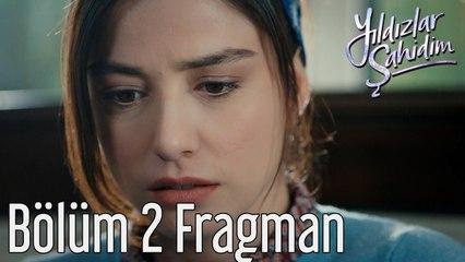 Yıldızlar Şahidim 2. Bölüm Fragman