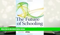 Free PDF The Future of Schooling: Educating America in 2020 For Ipad