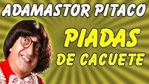 ░▒▓ Piadas Do Adamastor Pitaco - Piadas De Cacuete - Melhores Piadas - Adamastor Pitaco Piadas