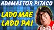✌ ☑ Piadas Adamastor Pitaco - Um Lado Mãe E O Outro Pai - Piadas Engraçadas - Adamastor Pitaco