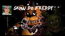 Show Do Freddy - Freddy ao ver Nightmare Freddy, e Spring Malandro