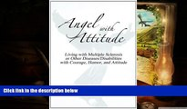 PDF  Angel with Attitude: Living with Multiple Sclerosis or Other Diseases/Disabilities with