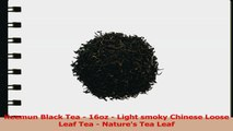 Keemun Black Tea  16oz  Light smoky Chinese Loose Leaf Tea  Natures Tea Leaf 77fd6d89