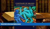 Download Contours of Ableism: The Production of Disability and Abledness Books Online