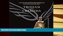 Audiobook  Troilus and Cressida (Arkangel Shakespeare - Fully Dramatized) (Arkangel Complete