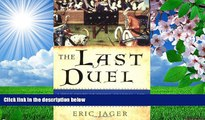 READ book The Last Duel: A True Story of Crime, Scandal, and Trial by Combat in Medieval France