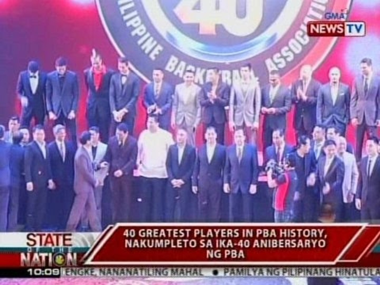 SONA: 40 greatest players in PBA history, nakumpleto sa ika-40 anibersaryo ng PBA
