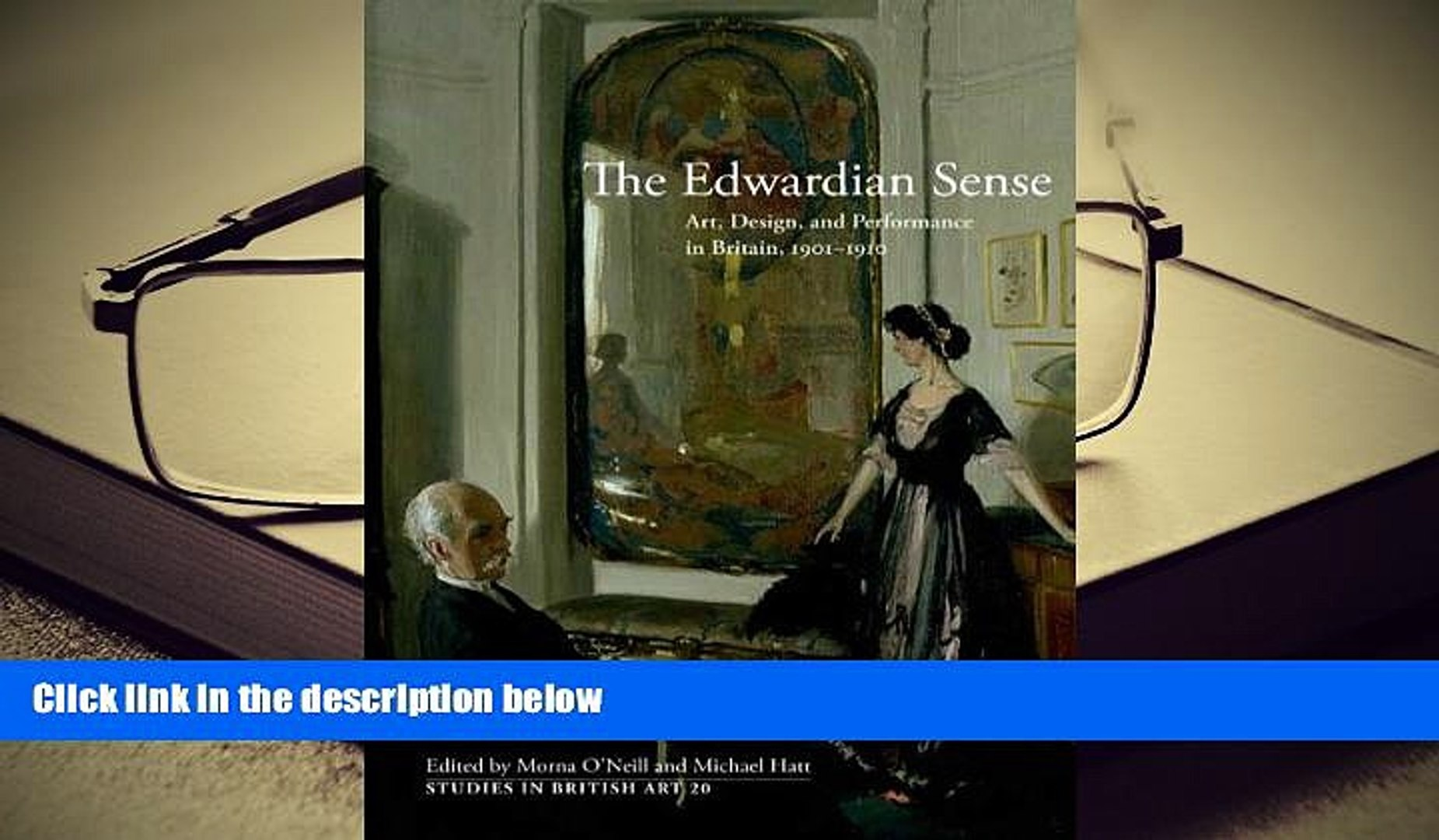 Epub  The Edwardian Sense: Art, Design, and Performance in Britain, 1901-1910 (Studies in British