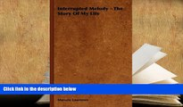 Download [PDF]  Interrupted Melody - The Story Of My Life Full Book