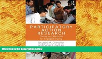 BEST PDF  Participatory Action Research: Theory and Methods for Engaged Inquiry Jacques M.