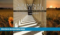 EBOOK ONLINE Criminal Procedure: From First Contact to Appeal (5th Edition) John L. Worrall Pre