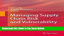 Download [PDF] Managing Supply Chain Risk and Vulnerability: Tools and Methods for Supply Chain