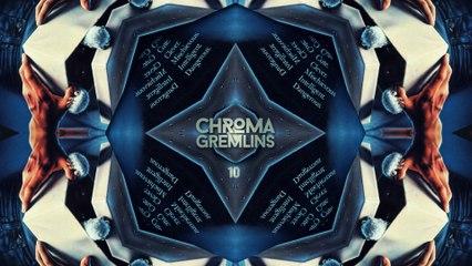 CHROMA S01.10.GREMLINS