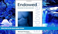 BEST PDF  Endowed  Regulating the Male Sexed Body (Discourses of Law) FOR IPAD