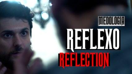 Medologia - REFLEXO (REFLECTION) SHORT HORROR FILM