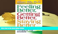 BEST PDF  Feeling Better, Getting Better, Staying Better   Profound Self-Help Therapy For Your