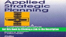 Read Ebook [PDF] Applied Strategic Planning: How to Develop a Plan That Really Works Epub Full