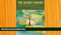 FREE [DOWNLOAD] The Secret Circuit: The Little-Known Court Where the Rules of the Information Age