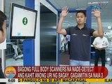 UB: Hi-tech full body scanners, gagamitin na sa NAIA 3