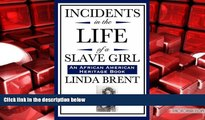 Read Online Incidents in the Life of a Slave Girl (An African American Heritage Book) Pre Order