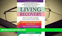 BEST PDF  Living Recovery: Inspirational Moments for 12 Step Living FOR IPAD