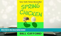 BEST PDF  Spring Chicken: Stay Young Forever (or Die Trying) (Thorndike Large Print Lifestyles)