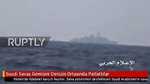 Suudi Savaş Gemisini Denizin Ortasında Patlattılar