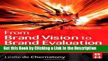 Read Ebook [PDF] From Brand Vision to Brand Evaluation, Second Edition: The strategic process of