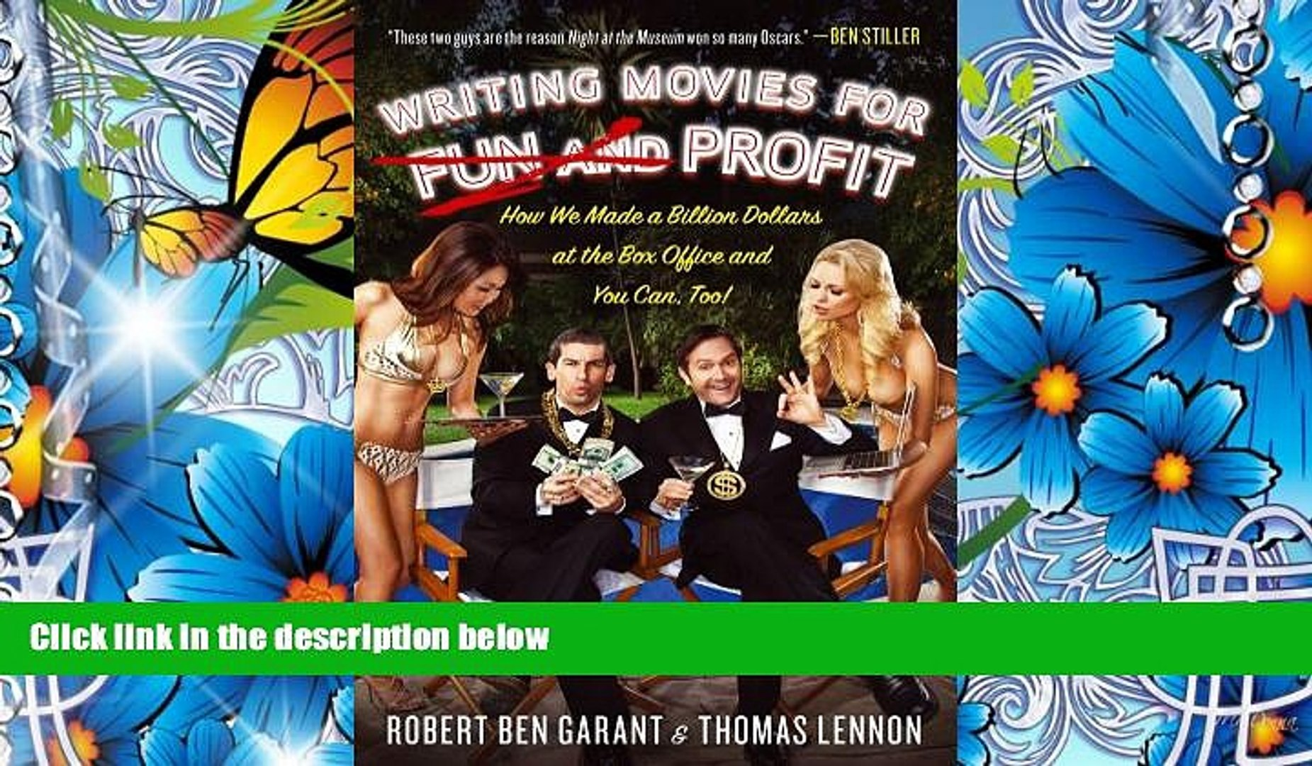 FREE [DOWNLOAD] Writing Movies for Fun and Profit: How We Made a Billion Dollars at the Box Office