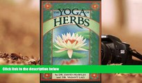 Read Book The Yoga of Herbs: An Ayurvedic Guide to Herbal Medicine David Frawley  For Kindle